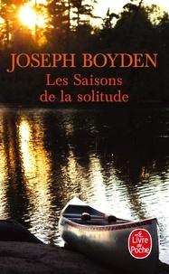 Joseph Boyden - Les Saisons de la solitude.