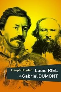 Joseph Boyden - Louis Riel et Gabriel Dumont.