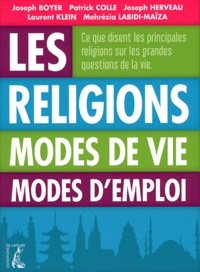 Joseph Boyer et Patrick Colle - Les Religions - Modes de vie, modes d'emploi.