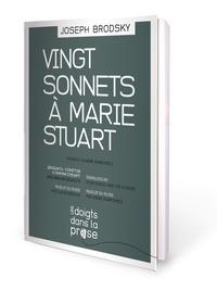 Joseph Brodsky - Vingt sonnets à Marie Stuart.