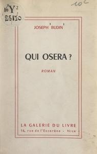 Joseph Budin - Qui osera ?.