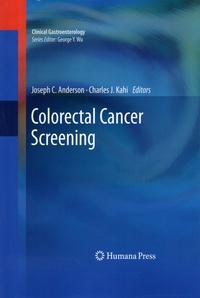 Joseph-C Anderson et Charles-J Kahi - Colorectal Cancer Screening.