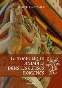 Joseph Caccamo - La symbolique animale dans les églises romanes.