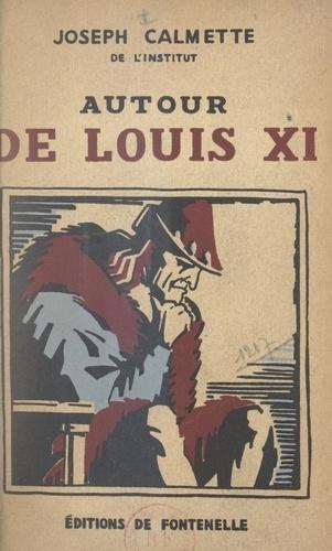 Autour de Louis XI