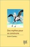 Joseph Campbell - Des mythes pour se construire.