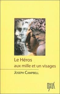 Joseph Campbell - Le héros aux mille et un visages.