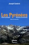 Joseph Canérot - Les Pyrénées - Coffret en 2 volumes : Tome 1, Histoire géologique ; Tome 2, Itinéraires de découverte.