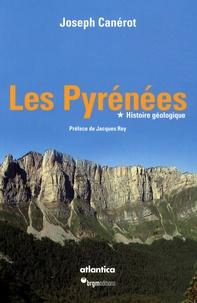 Joseph Canérot - Les Pyrénées - Volume 1, Histoire géologique.