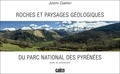Joseph Canérot - Roches et paysages géologiques du Parc National des Pyrénées.