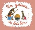 Joseph Capek et Micheline Chevallier - Un gâteau 100 fois bon.