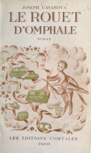 Joseph Casanova - Le rouet d'Omphale.