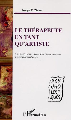 Joseph Chaim Zinker - Le thérapeute en tant qu'artiste - Ecrits de 1975 à 2001-Traces d'une filiation constitutive de la Gestalt-Thérapie.