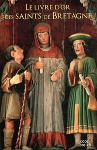 Joseph Chardronnet - Le livre d'or des Saints de Bretagne.