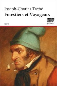 Joseph-Charles Taché - Forestiers et voyageurs.