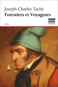 Joseph-Charles Taché et Michel Biron - Boréal compact  : Forestiers et Voyageurs - Moeurs et légendes canadiennes.