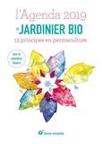 Joseph Chauffrey et Antoine Bosse-Platière - L'agenda du jardinier bio - 12 principes en permaculture. Avec le calendrier lunaire.