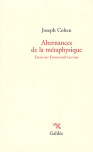 Joseph Cohen - Alternances de la métaphysique - Essais sur Emmanuel Lévinas.