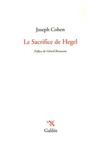 Joseph Cohen - Le Sacrifice de Hegel.