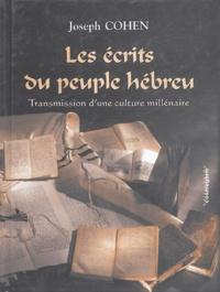 Joseph Cohen - Les écrits du peuple hébreu - Transmission d'une culture millénaire.
