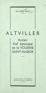 Joseph Colbus et A. Haefeli - Altviller - Ancien fief épiscopal de la vouerie Saint-Nabor.