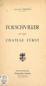Joseph Colbus - Folschviller et son château Fürst.