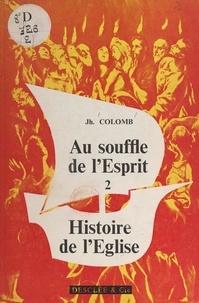 Joseph Colomb - Au souffle de l'esprit (2) - Histoire de l'Église.