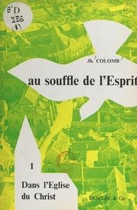 Joseph Colomb - L'enseignement religieux des préadolescents. Au souffle de l'Esprit... (1) - Dans l'Église du Christ.
