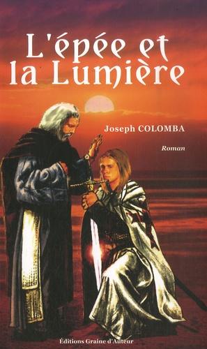 Joseph Colomba - L'Epée et la Lumière.