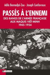 Joseph Confavreux - Passés à l'ennemi - Des rangs de l'armée française au maquis vit-minh.