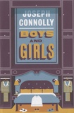 Joseph Connolly - Boys and Girls.