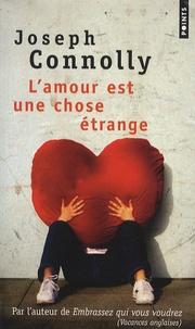 Joseph Connolly - L'amour est une chose étrange.