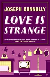 Joseph Connolly - Love is Strange.