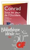 Joseph Conrad - La bibliothèque idéale des 50 ans GF Tome 1 : Sous les yeux de l'Occident.