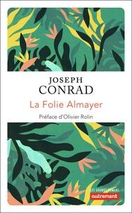 Joseph Conrad - La folie Almayer.