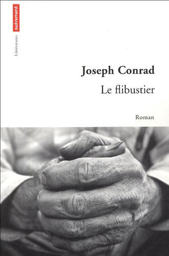 Joseph Conrad - Le flibustier.