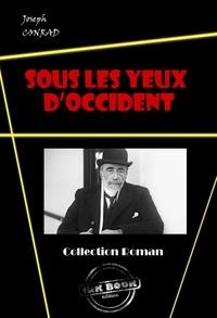 Joseph Conrad - Sous les yeux d'Occident - édition intégrale.