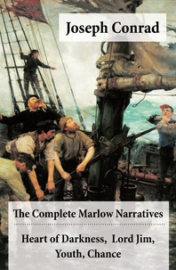 Joseph Conrad - The Complete Marlow Narratives: Heart of Darkness + Lord Jim + Youth + Chance (Unabridged).