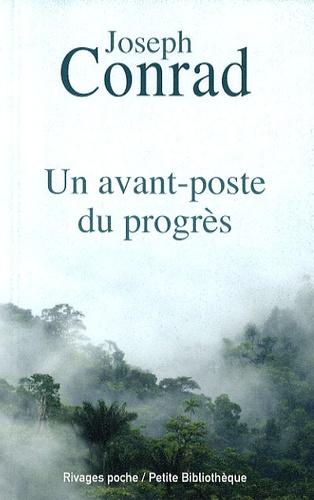 Joseph Conrad - Un avant-poste du progrès.
