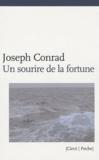Joseph Conrad - Un sourire de la fortune - Histoire de port.