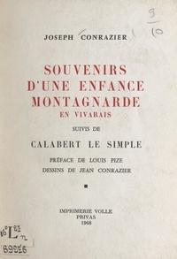 Joseph Conrazier et Jean Conrazier - Souvenirs d'une enfance montagnarde en Vivarais - Suivis de Calabert le Simple.