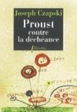 Joseph Czapski - Proust contre la déchéance - Conférences au camp de Griazowietz.