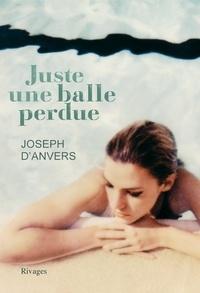 Joseph d' Anvers - Juste une balle perdue.