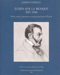 Joseph d' Ortigue et Sylvia L'Ecuyer - Ecrits sur la musique, 1827-1846.