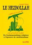Joseph Daher - Le Hezbollah - Un fondamentalisme religieux à l'épreuve du néolibéralisme.