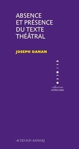 Joseph Danan - Absence et présence du texte théâtral.