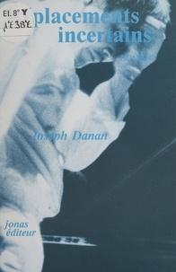 Joseph Danan - Déplacements incertains.