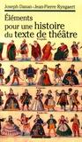 Joseph Danan et Jean-Pierre Ryngaert - Eléments pour une histoire du texte de théâtre.