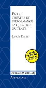 Joseph Danan - Entre théâtre et performance : la question du texte.