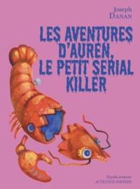 Joseph Danan - Les Aventures d'Auren le petit serial killer.