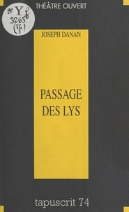 Joseph Danan - Passage des lys.